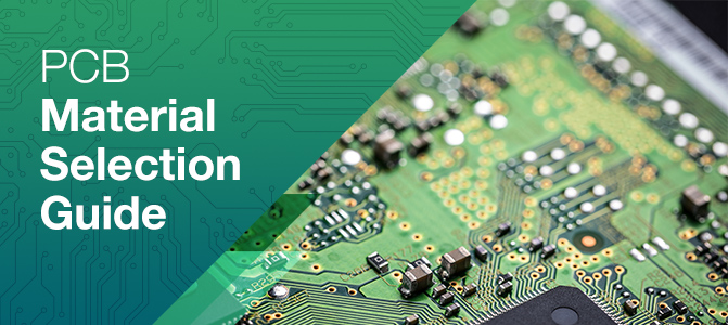Pcb Material Selection Guide Types Of Pcb Materials